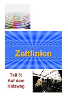 Spiel: ZEITLinien – Teil 3 – Auf dem Holzweg